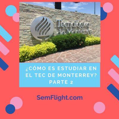 ¿Cómo es estudiar en el Tec de Monterrey? Parte 2
