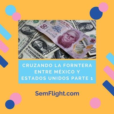 Cruzando la Frontera entre México y Estados Unidos en Auto – Parte 1