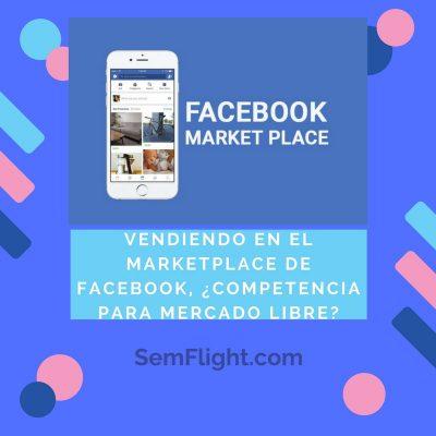 Vender por el MarketPlace de Facebook- ¿Competencia para Mercado libre?