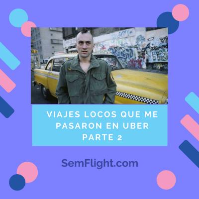 Viajes locos que me pasaron en Uber (Parte 2)