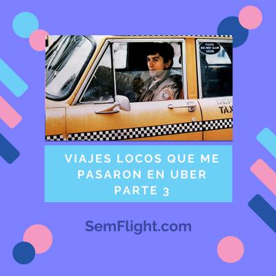 Viajes locos que me pasaron en Uber (Parte 3)