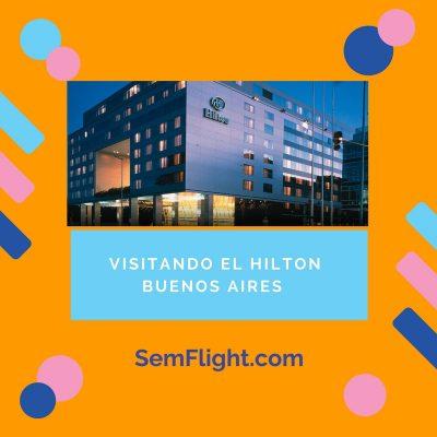 Visitando el Hotel Hilton Buenos Aires