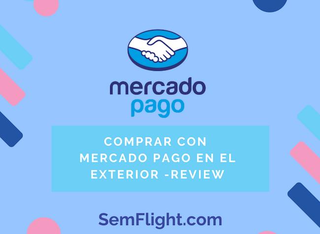 Comprar con Mercado Pago en el exterior -Review